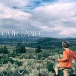 Our Land: The sale of federal land, accelerated.
